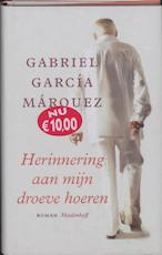 Herinnering aan mijn droeve hoeren - Gabriel Garcia Marquez (ISBN 9789029079990)
