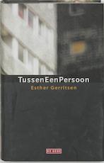 Tussen een persoon - Esther Gerritsen (ISBN 9789044501575)