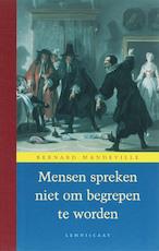 Mensen spreken niet om begrepen te worden - Bernard Mandeville (ISBN 9789056379087)