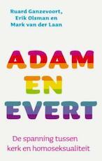 Adam en Evert - Ruard Ganzevoort, Erik Olsman, Mark van der Laan (ISBN 9789025960407)