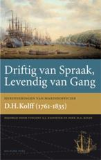 Driftig van spraak, levendig van gang - Vincent A.J. Klooster, V.A.J. Klooster, Dirk H.A. Kolff, Dirk Hendrik Kolff (ISBN 9789057307249)