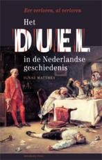 Het duel in de Nederlandse geschiedenis - Ignaz Matthey (ISBN 9789057308727)