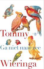 Ga niet naar zee - Tommy Wieringa (ISBN 9789023486657)