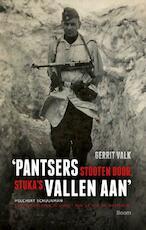 Pantsers stooten door, stukas vallen aan - Gerrit Valk (ISBN 9789461275073)