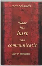 Naar het hart van communicatie - Eric Schneider (ISBN 9789020260229)