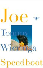 Joe Speedboot - Tommy Wieringa (ISBN 9789023455493)