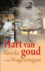 Hart van goud - Gerda van Wageningen (ISBN 9789059778047)