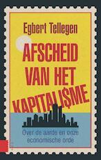 Afscheid van het kapitalisme - Egbert Tellegen (ISBN 9789048525935)