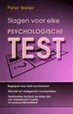 Slagen voor elke psychologische test - Peter Weiler, Joost Zwart (ISBN 9789038910987)