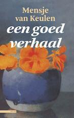 Een goed verhaal - Mensje van Keulen (ISBN 9789045040813)