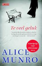 Te veel geluk - Alice Munro (ISBN 9789044535389)
