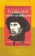 Ze zullen eikels zaaien op mijn graf - Hans van Straten, Willem Frederik Hermans