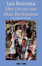 Het circus van Max Beckmann en andere essays - Ian Buruma (ISBN 9789045013435)
