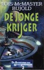 De jonge krijger - Lois MacMaster Bujold, Josephine Ruitenberg (ISBN 9789024533862)