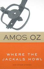 Where the Jackals Howl - Amos Oz (ISBN 9780547747187)