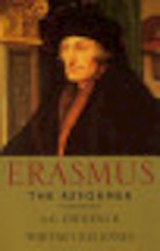 Erasmus the Reformer - Arthur Geoffrey Dickens, Whitney Richard David Jones