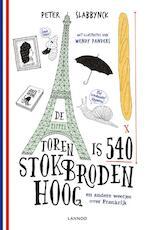 De Eiffeltoren is 540 stokbroden hoog en andere weetjes over Frankrijk - Peter Slabbynck (ISBN 9789401435680)