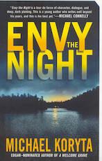 Envy the Night - Michael Koryta (ISBN 9780312357412)