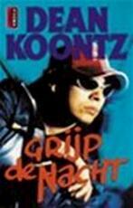 Grijp de nacht - Dean Ray Koontz, Frank Visser (ISBN 9789024541805)