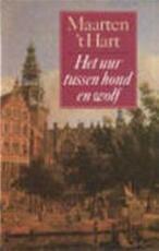 Het uur tussen hond en wolf - Maarten 't Hart (ISBN 9789029519687)