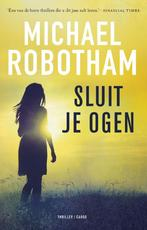 Sluit je ogen - Michael Robotham (ISBN 9789023499695)