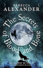 Secrets of blood and bone - Alexander R (ISBN 9780091953287)
