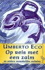 Op reis met een zalm en andere vermakelijke verhalen - Umberto Eco, Yond Boeke (ISBN 9789057133008)