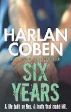 Six Years - Harlan Coben (ISBN 9781409103943)