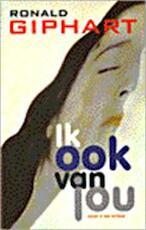 Ik ook van jou - Ronald Giphart (ISBN 9789038826899)