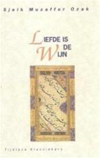 Liefde is de wijn - Muzaffer Ozak, Ananto Dirksen (ISBN 9789069633213)