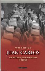 Juan Carlos - Paul. Preston (ISBN 9789045014425)