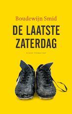 De laatste zaterdag - Boudewijn Smid (ISBN 9789400405233)