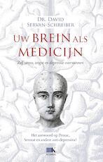 Uw brein als medicijn - David Servan-Schreiber (ISBN 9789021565248)