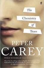 Chemistry Of Tears - Peter Carey (ISBN 9780571280018)