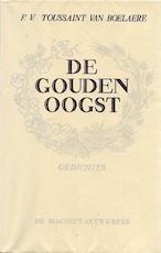 De gouden oogst - F.V. Toussaint Van Boelaere