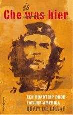 Che is hier - Bram de Graaf (ISBN 9789026338755)