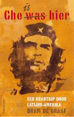 Che is hier - Bram de Graaf (ISBN 9789026338762)