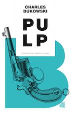 Pulp - Charles Bukowski (ISBN 9789048840847)