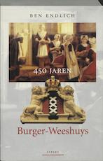 450 jaren Burger-Weeshuys - Ben Endlich (ISBN 9789059110953)