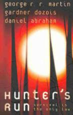 Hunter's Run - George R. R. Martin, Gardner Dozois, Daniel Abraham (ISBN 9780007260225)
