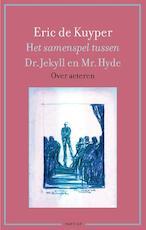 Het samenspel tussen Dr. Jekyll en Mr. Hyde - Eric de Kuyper (ISBN 9789460043550)