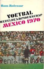 Voetbal wereldkampioenschap Mexico 1970 - Hans Molenaar