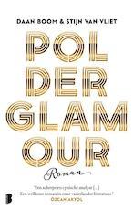 Polderglamour - Daan Boom, Stijn van Vliet (ISBN 9789022583630)