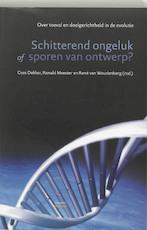 Schitterend ongeluk of sporen van ontwerp - Cees Dekker, Ronald Meester, Rene van Woudenberg (ISBN 9789025954833)