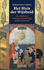 Het Huis der Wijsheid - Jonathan Lyons, Ruud van de Plassche (ISBN 9789064456350)