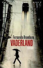 Vaderland - Fernando Aramburu (ISBN 9789028427181)