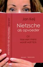 Nietzsche als opvoeder - Jan Keij (ISBN 9789086872442)