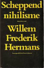 Scheppend nihilisme - Willem Frederik Hermans, Frans A. [Samensteller] Janssen (ISBN 9789062130818)