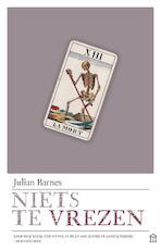 Niets te vrezen - Julian Barnes (ISBN 9789046706565)