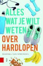 Alles wat je wilt weten over hardlopen - Mariska van Sprundel (ISBN 9789462989191)